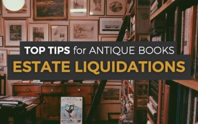 Tips for Dealing with Antique Books During Estate Liquidations